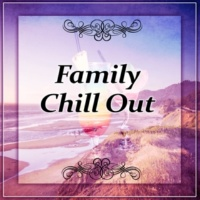 Family Chill Out Paradise Family Chill Out ‐ Weekend With Family & Chill Out Music