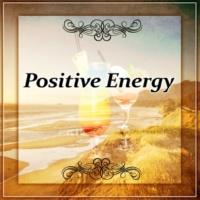 Good Energy Club Positive Energy ‐ Deep Bounce, Chill Out Vibes, Positive Energy