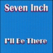 Seven Inch I'll Be There (Other Version)