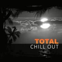 Total Chill Out Empire Total Chill Out ‐ Chill Out Music for Relax & Rest, Inner Power