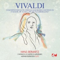 "Camerata Academica Würzburg,Hans Reinartz&Werner Berndsen Vivaldi: Concerto for Flute, Strings and Basso Continuo in D Major, Op. 10, No. 3, RV 428 ""Il Gardellino"" (Digitally Remastered)"