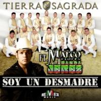 Banda Tierra Sagrada/Marco Flores Soy un Desmadre (feat. Marco Flores) - Single