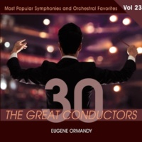 Eugene Ormandy 30 Great Conductors - Eugene Ormandy, Vol. 23