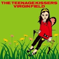 THE TEENAGE KISSERS VIRGIN FIELD