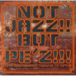 quasimode VA/NOT JAZZ!! BUT PE'Z!!!~10TH ANNIVERSARY TRIBUTE TO PE'Z~
