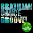 Various Artists Brazilian Dance Groove! Rio 2016