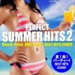 Various Artists パーフェクト・サマー・ヒッツ2(夏!海!ドライブ!BBQ!パーティー!完全版BEST HITS COVER)