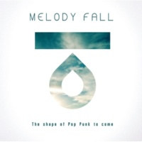 MELODY FALL The shape of Pop Punk to come