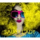 SAUCY LADY Who Is Saucy Lady? (Intro)