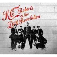 KC Roberts & the Live Revolution KC Roberts & the Live Revolution