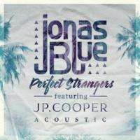 ジョナス・ブルー/JPクーパー Perfect Strangers (feat.JPクーパー) [Acoustic]