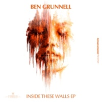 Ben Grunnell Inside These Walls EP