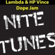 HP Vince and Lambda Dope Jam