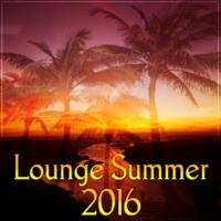 Summer Music Paradise Lounge Summer 2016 ‐ Best Chill Out Music & Lounge Summer, Holiday 2016