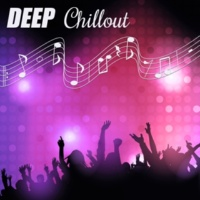 Deep Chillout Music Masters Deep Chillout ‐ Pure Chill Out Sounds, Calm Music for Relaxation