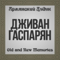 Djivan Gasparyan Old and New Memories (Armenian Duduk)