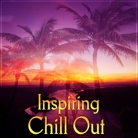 Inspiring Chillout Music Paradise Inspiring Chill Out ‐ Inspiring Music, Best Chill Out Sounds