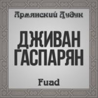 Djivan Gasparyan Fuad (Armenian Duduk)