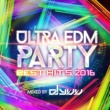 Various Artists ULTRA EDM PARTY -BEST HIT'S 2016- MIXED BY DJ YUU