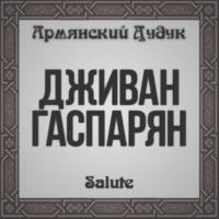 Djivan Gasparyan Salute (Armenian Duduk)