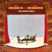 Dave Brubeck&Paul Desmond Dave Brubeck & Paul Desmond at Wilshire-Ebell (Live) [Bonus Track Version]
