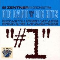 Si Zentner Big Band Plays Big Hits Vol. 1