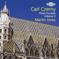 Martin Jones Czerny: Piano Sonatas, Vol. 3