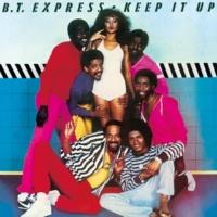 B.T. EXPRESS KEEP IT UP
