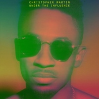 Christopher Martin Under The Influence