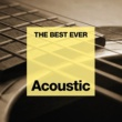 Various Artists THE BEST EVER: Acoustic