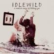 Idlewild A Modern Way Of Letting Go