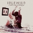 Idlewild A Modern Way Of Letting Go