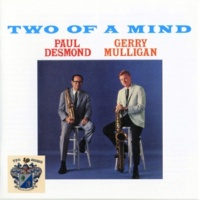 Paul Desmond and Gerry Mulligan Two of a Mind