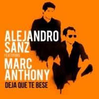 Alejandro Sanz/Marc Anthony Deja Que Te Bese (feat.Marc Anthony)