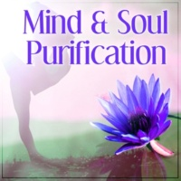Buddhist Meditation Music Set Mind & Soul Purification ‐ New Age Sounds for Yoga Practise, Meditation, Mantra, Keep Inner Balance Sounds of Nature to Reduce Stress and Relax