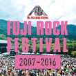 JUSTICE FUJI ROCK FESTIVAL 20th Anniversary Collection (2007-2016)