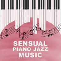 Piano Night Music Paradise Sensual Piano Jazz Music - Calming Jazz Sounds, Jazz for Relaxation, Piano Music to Help You Concentrate