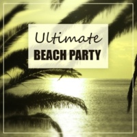 Beach Party Music Collection Ultimate Beach Party ‐ Lounge Beach, Ultimate Chilled