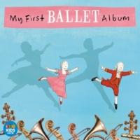 ヴァリアス・アーティスト My First Ballet Album