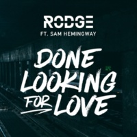 Rodge/Sam Hemingway Done Looking For Love (feat.Sam Hemingway) [Extended Club Mix]