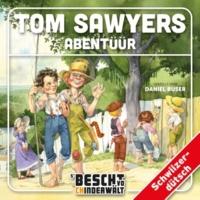 Daniel Buser/Kinder Schweizerdeutsch Tom Sawyers Abentüür Teil 10