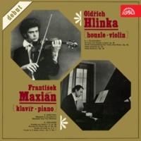 Oldřich Hlinka&František Maxián Oldřich Hlinka - Violin & František Maxián - Piano / Debut