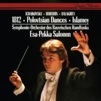 Esa-Pekka Salonen/Symphonieorchester des Bayerischen Rundfunks Tchaikovsky: 1812 Overture / Borodin: Polovtsian Dances / Balakirev: Islamey etc