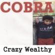 Cobra Crazy Wealthy