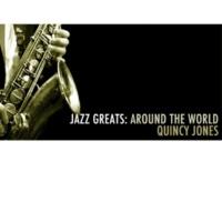 Quincy Jones Jazz Greats: Around the World