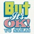 さかいゆう But It's OK !