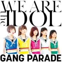 GANG PARADE WE ARE the IDOL(inst)