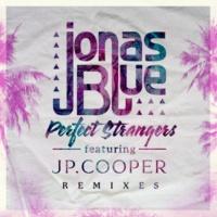 ジョナス・ブルー/JPクーパー Perfect Strangers (feat.JPクーパー) [Remixes]