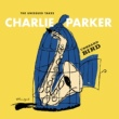 Charlie Parker Unheard Bird: The Unissued Takes