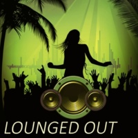 Deep Lounge Lounged Out ‐ Chill Out Lifestyle Music